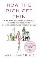 How the Rich Get Thin: Park Avenue's Top Diet Doctor Reveals the Secrets to...