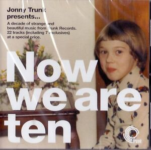 Jonny Trunk Presents... Now We Are Ten CD compilation Trunk Records