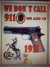 COLT 1911 GUN STICKER `WARNING, WE DONT CALL 911WE  ADD 1 #1911