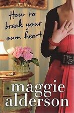 How to Break Your Own Heart by Maggie Alderson - NEW Trade PB - FREE P+H