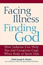 Facing Illness, Finding God: How Judaism Can Help You and Caregivers Cope When