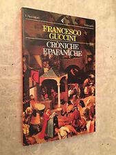 FRANCESCO GUCCINI CRONICHE EPAFANICHE COLLANA I NARRATORI FELTRINELLI 1989
