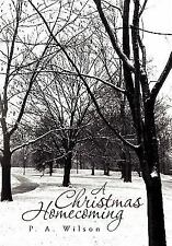 A Christmas Homecoming by P. A. Wilson (2010, Paperback)