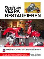 VESPA PX Motorroller restaurieren Instandsetzung Restauration Reparatur/Buch NEU