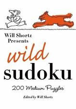 Will Shortz Presents Wild Sudoku: 200 Medium Puzzles: By Will Shortz
