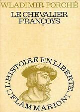 LE CHEVALIER FRANCOIS - PORCHE Wladimir