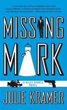Missing Mark by Julie Kramer (Riley Spartz #2) (2010, Paperback)