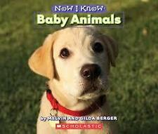 Now I Know - BABY ANIMALS - BY ELVIN AND GILDA BERGER