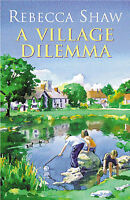 A Village Dilemma (Tales from Turnham Malpas), Rebecca Shaw | Paperback Book | G