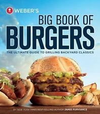 Weber's Big Book of Burgers: The Ultimate Guide to Grilling Incredible Burgers