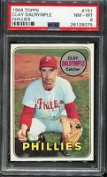 1969 Topps Baseball #151 CLAY DALRYMPLE Philadelphia Phillies PSA 8 NM-MT