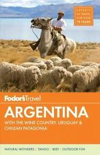 NEW - Fodor's Argentina: with the Wine Country, Uruguay & Chilean Patagonia