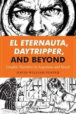 EL ETERNAUTA, DAYTRIPPER, AND BEYOND - FOSTER, DAVID WILLIAM - NEW PAPERBACK BOO