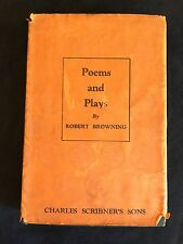 Poems and Plays by Robert Browning - Hardcover with dust jacket 1922