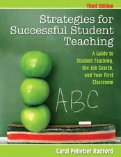 Strategies for Successful Student Teaching: A Guide to Student Teaching, the Job