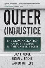 Queer (In)Justice: The Criminalization of LGBT People in the United States (Quee
