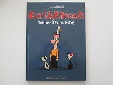 EARL & MOOCH T2 EO1997 TBE/TTBE MON MAITTE CE HEROS PATRICK MCDONNELL