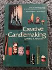 Creative Candlemaking By Thelma R Newman