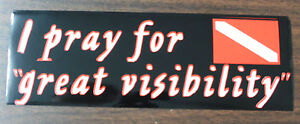 Scuba Diving Bumper Decal Sticker I Pray for Great Visibility DS39