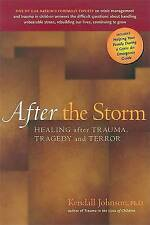 After the Storm: Healing After Trauma, Tragedy and Terror,Kendall Johnson,New Bo