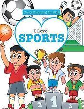 I Love Sports! ( Crazy Colouring for Kids) by Elizabeth James (2016, Paperback)
