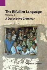 The Kifuliiru Language, Volume 2: A Descriptive Grammar (Paperback or Softback)