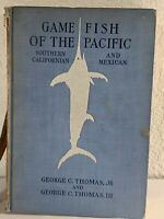 Game Fish Of The Pacific: Southern Californian And Mexican. G.C. Thomas Jr. 1st