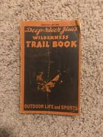 Deep River Jim's Wilderness Trail Book 1945 Outdoor Life And Sports