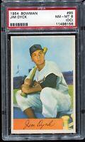 1954 Bowman Baseball #85 JIM DYCK Baltimore Orioles PSA 8 (OC)