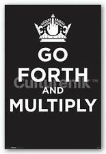 POSTER Go Forth and Multiply Keep Calm Parody