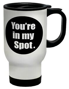 You're in my spot. Travel Mug Cup