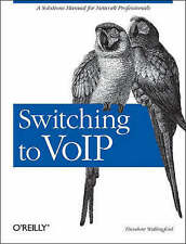 NEW Switching to VoIP: A Solutions Manual for Network Professionals