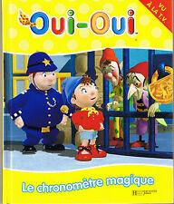 Oui - Oui  Le chronomètre magique HACHETTE * album rigide enfant TV dessin animé