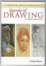 Essential Artist Techniques: Secrets of Drawing - Figures and Faces by Craig Nel