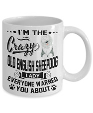 Crazy Old English Sheepdog Lady Mug, Oes White Coffee Mug,
