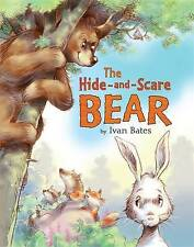 NEW The Hide-and-Scare Bear By Ivan Bates Paperback Brand New Aus Stock