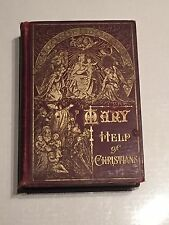 Vintage 1909 Catholic Book Mary Help Of Christians by Bonaventure Hammer