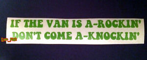 IF THE VAN IS A ROCKIN' DON'T COME A KNOCKIN' DECAL STICKER vintage retro vanner