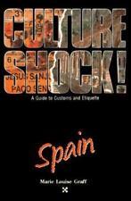 Culture Shock! a Survival Guide to Customs and Etiquette: Culture Shock! Spain …