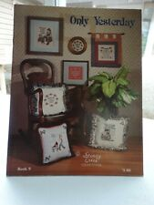 """Counted Cross Stitch Pattern Book """"ONLY YESTERDAY"""" Stoney Creek Book 9"""