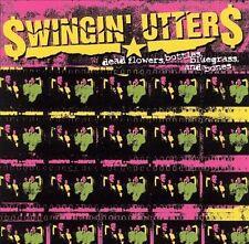 Dead Flowers, Bottles, Bluegrass, and Bones, Swingin' Utters, Very Good