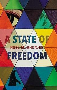 A State of Freedom by Neel Mukherjee Paperback New