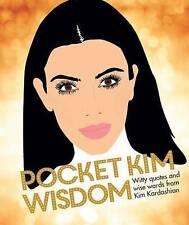 Pocket Kim Wisdom: Witty Quotes and Wise Words from Kim Kardashian by Hardie Grant Books (UK) (Hardback, 2016)