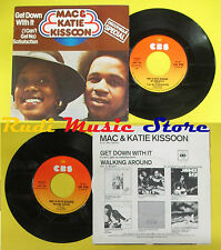 LP 45 7'' MAK & KATIE KISSON Get down with it Walking around 1976 no cd mc dvd