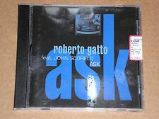 ROBERTO GATTO feat. JOHN SCOFIELD - ASK - CD COME NUOVO (MINT)