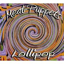 Meat Puppets - Lollipop [CD]
