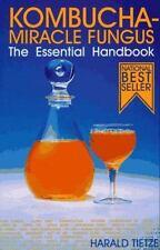 Kombucha Miracle Fungus: The Essential Handbook