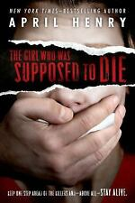 The Girl Who Was Supposed to Die by April Henry (2014, Paperback)