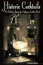 Historic Cocktails : Pre-Prohibition Recipes for Crafting an Excellent Drink...