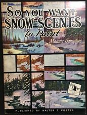 So You Want Snow Scenes To Paint By Mannie Gonsalves (Paperback)